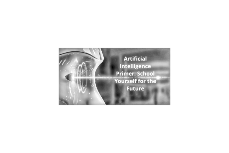 Artificial intelligence primer: school yourself for the future